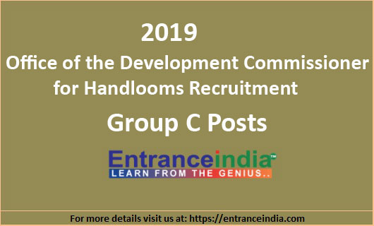 Office of the Development Commissioner for Handlooms Recruitment 2019 Group C Posts