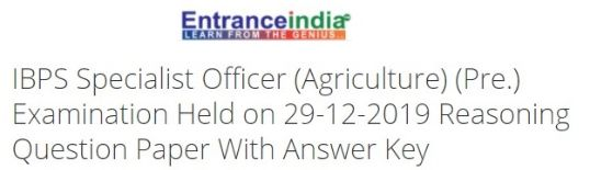 IBPS Specialist Officer (Agriculture) (Pre.) Examination Held on 29-12-2019