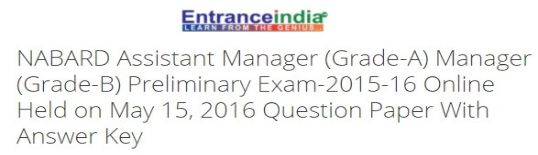 NABARD Assistant Manager (Grade-A) Manager (Grade-B) Preliminary Exam-2015-16 Online Held on May 15, 2016