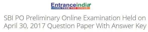SBI PO Preliminary Online Examination Held on April 30, 2017