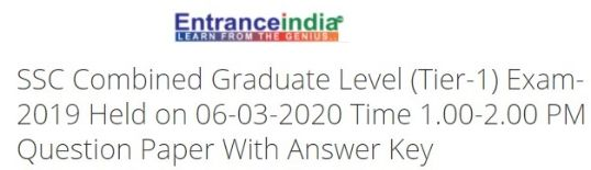 SSC Combined Graduate Level (Tier-1) Exam-2019 Held on 06-03-2020 Time 1.00-2.00 PM