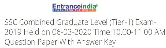 SSC Combined Graduate Level (Tier-1) Exam-2019 Held on 06-03-2020 Time 10.00-11.00 AM