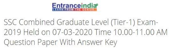 SSC Combined Graduate Level (Tier-1) Exam-2019 Held on 07-03-2020 Time 10.00-11.00 AM
