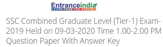 SSC Combined Graduate Level (Tier-1) Exam-2019 Held on 09-03-2020 Time 1.00-2.00 PM