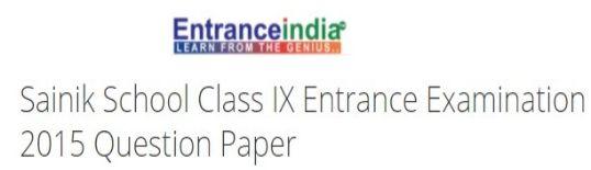 Sainik School Class IX Entrance Examination 2015