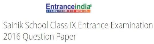 Sainik School Class IX Entrance Examination 2016