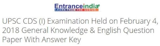 UPSC CDS (I) Examination Held on February 4, 2018 General Knowledge & English