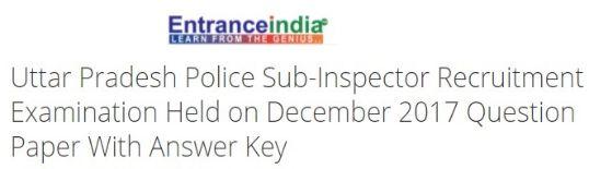 Uttar Pradesh Police Sub-Inspector Recruitment Examination Held on December 2017